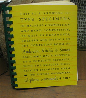 This is a Showing of Type Specimens in Machine Composition, as Well as Ornaments, Borders and Initials, in the Composing Room of Anderson, Ritchie & Simon. Ritchie Anderson, Simon.