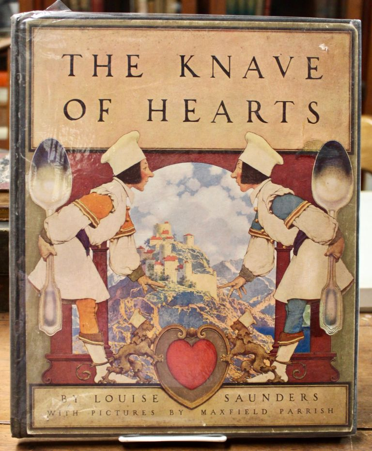 The Knave of Hearts. With pictures by Maxfield Parrish. Maxfield Parrish, Louise Saunders.