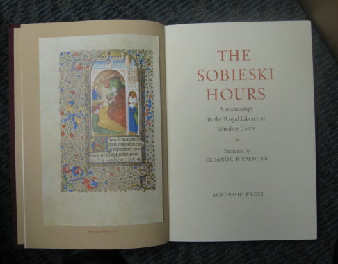 The Sobieski Hours : A Manuscript in the Royal Library at Windsor Castle. Examined by Eleanor P. Spencer. Roxburghe Club.