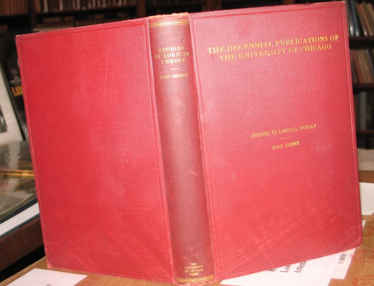 Studies in Logical Theory.; With the co-operation of members and fellows of the Department of Philosophy. John Dewey.