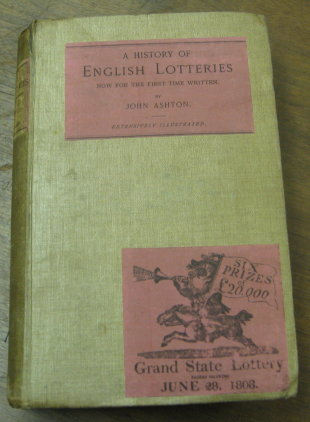 A History of English Lotteries Now for the First Time Written. John Ashton.