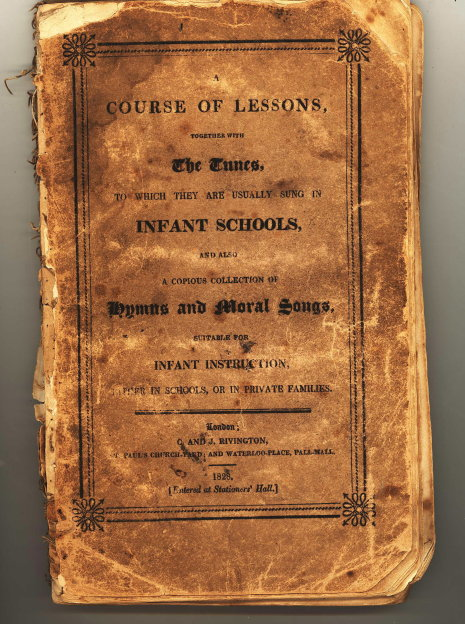 A Course of Lessons, Together with the Tunes to which they are usually sung in Infant Schools. And also a Copious Collection of Hymns and Moral Songs. Suitabele for Infant Instruction, either in schools, or in private families. Thomas Bilby.