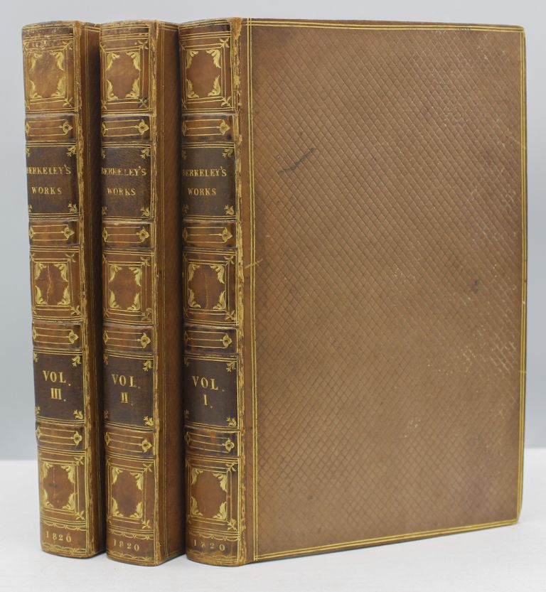 The Works of George Berkeley, D.D. Late Bishop of Cloyne in Ireland. To which is added, An Account of his Life; and Several of his Letters to Thomas Prior, Esq., Dean Gervais, Mr. Pope, &c…. George Berkeley.