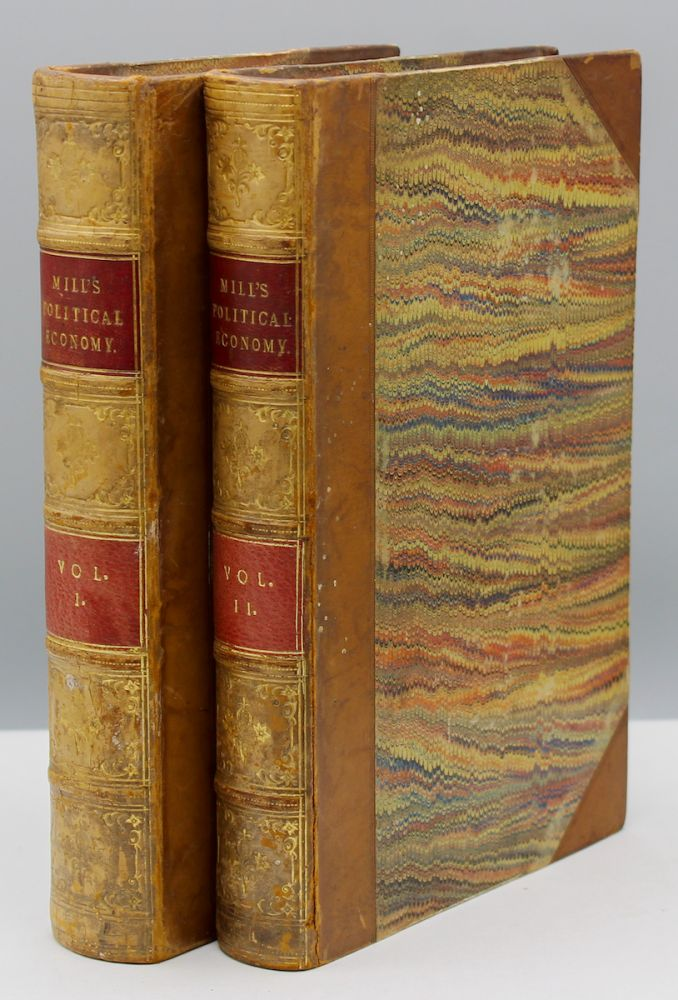 Principles of Political Economy with some of their applications to Social Philosophy. In Two volumes. John Stuart Mill.