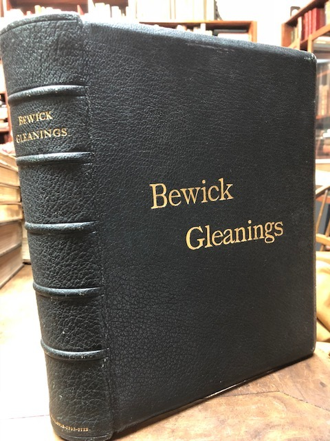 Bewick Gleanings: Being Impressions from Copper Plates and Wood blocks, Engraved in the Bewick Workshop, Remaining in the Possession of the Family Until the Death of the Last Miss Bewick, Sold Afterwards by Order of Her Executors. Edited, with notes, by Julia Boyd…To which Are Added, Lives of Thos. Bewick and His Pupils, with Impressions from Other Wood Blocks Collected By or Lent to the Author. Julia Boyd.