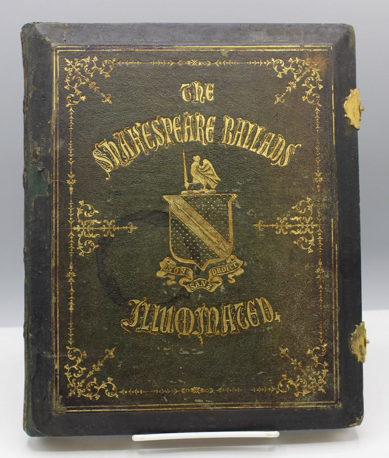 The Songs and Ballads of Shakespeare. Illuminated by T[homas] W. Gwilt Mapleson, Esq. William Shakespeare.