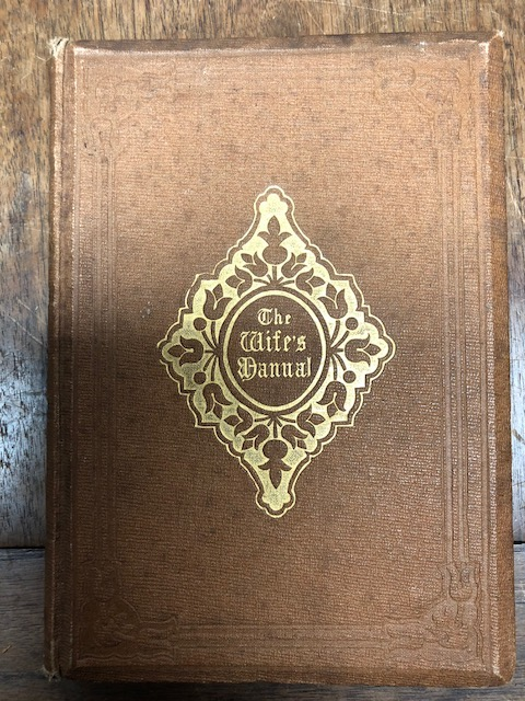 The Wife's Manual, or Prayers, Thoughts, and Songs, On Several Occasions of a Matron's Life. William Calvert.