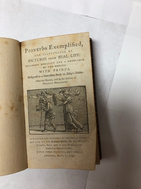 Proverbs Exemplified, and Illustrated by Pictures from Real Life. Teaching Morality and a Knowledge of the World; with Prints. Designed as a Succession-Book to Æsop's Fables. John Trusler.