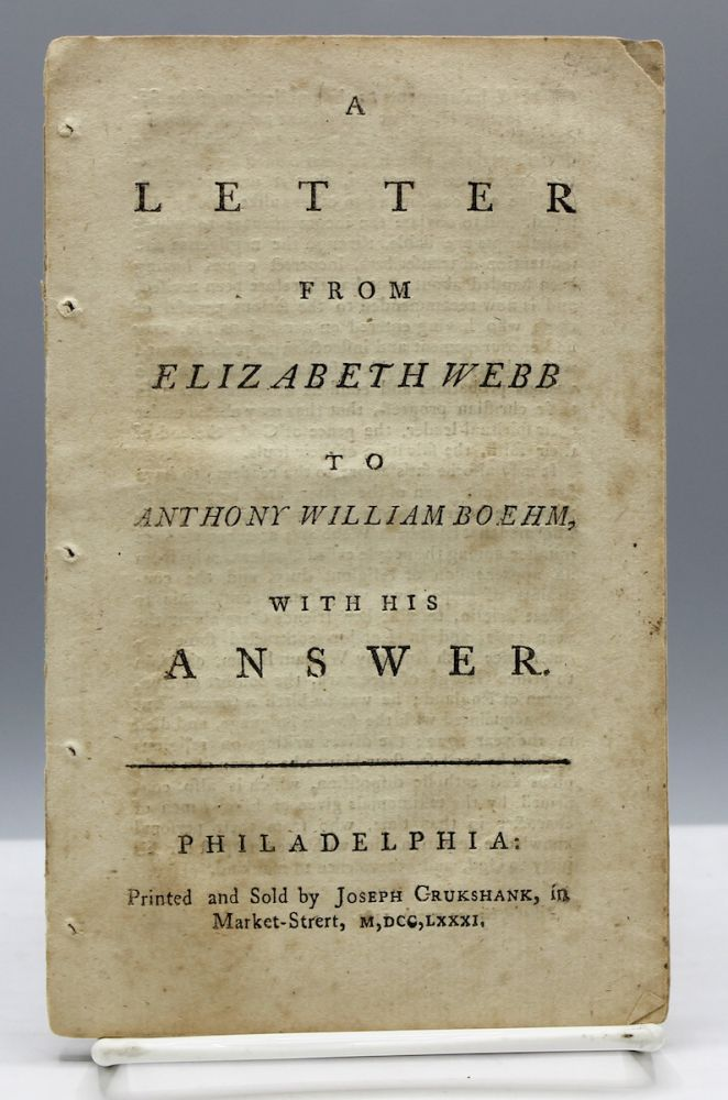A Letter from Elizabeth Webb to Anthony William Boehm, With His Answer. Elizabeth Webb.