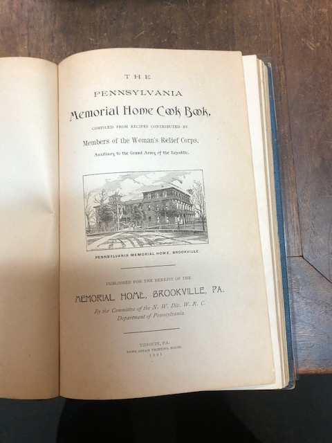 The Pennsylvania Memorial Home Cook Book. Compiled from Recipes Contributed by Members of the Woman's Relief Corps, Auxiliary to the Grand Army of the Republic. Women's Relief Corps.
