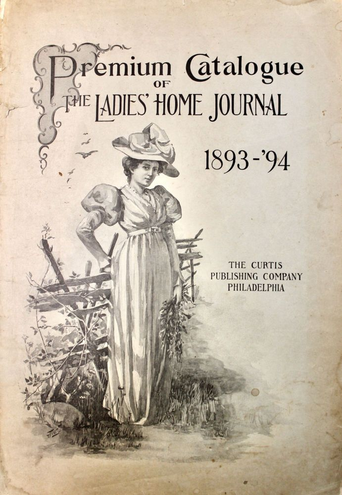 Premium Catalogue of the Ladies' Home Journal 1893-94. Ladies Home Journal.