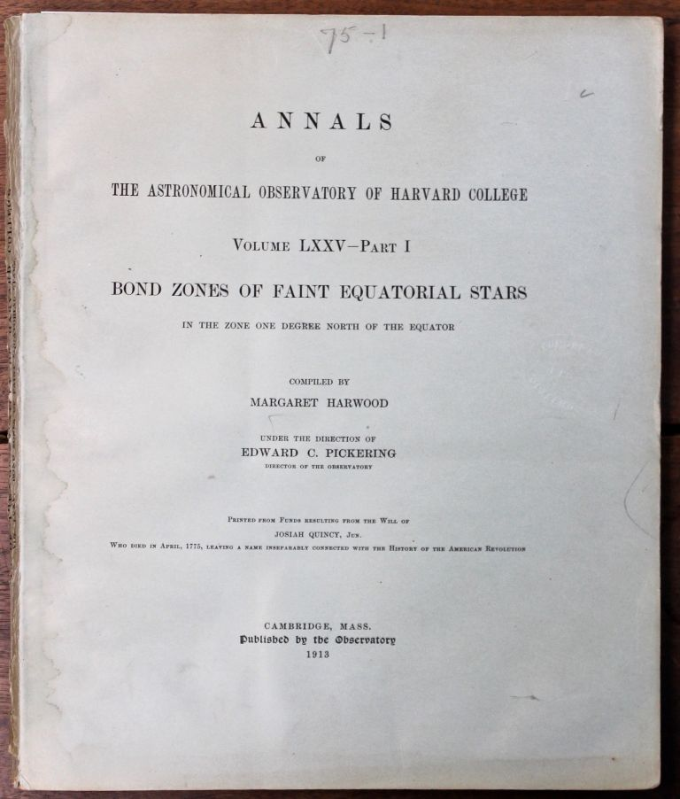 """Bond Zones of Faint Equatorial Stars in the Zone One Degree North of the Equator."""" [In] Annals of the Astronomical Observatory of Harvard College. Volume LXXV – Part I. Astronomy, Margaret Harwood."""
