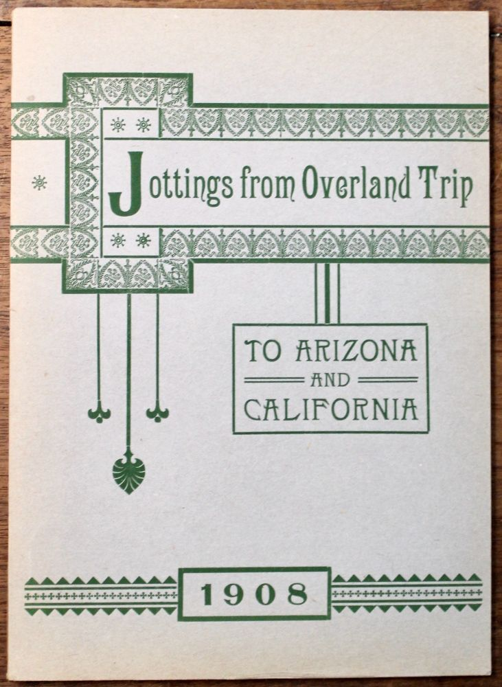 Jottings from Overland Trip to Arizona and California. Elizabeth Cole.