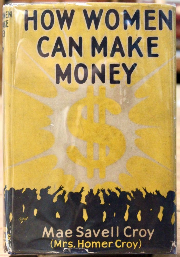 How Women Can Make Money. Mabel Savell Croy.