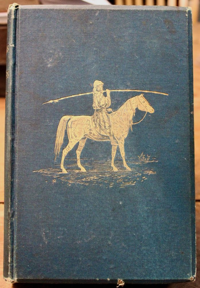 Bedouin Tribes of the Euphrates. Edited, with a Preface and Some Account of the Arabs and Their Horses by W[ilfrid] S[cawen] B[lunt]. Maps and Sketches by the Author. Anne Blunt.
