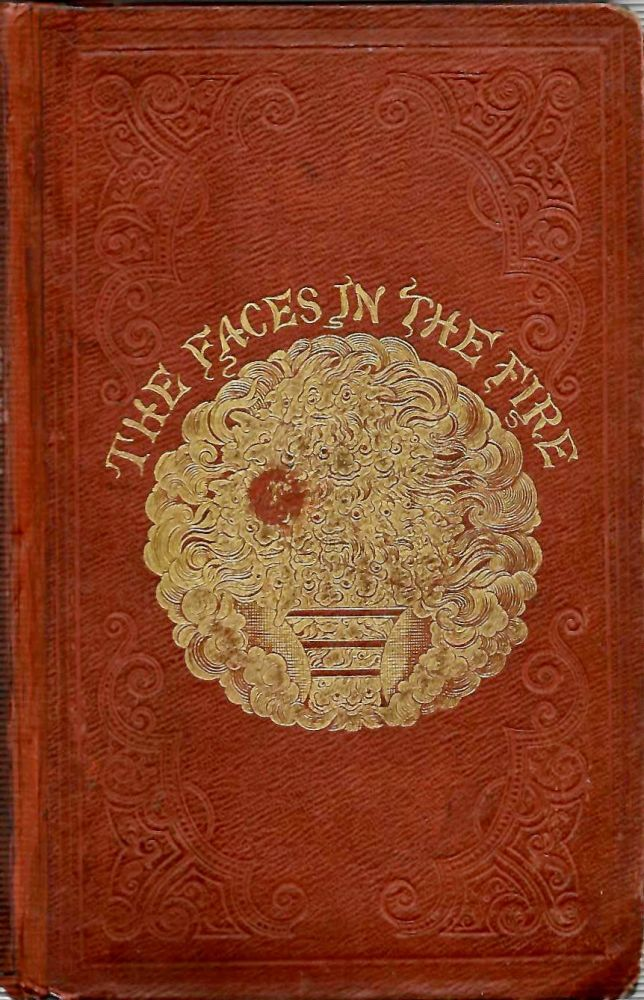 The Faces in the Fire; A Story for the Season. By Redgap. With Illustrations by T.H. Nicholson. George Frederick Pardon.