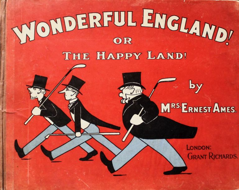 Wonderful England! Or, The Happy Land! By Mrs. Ernest Ames. Mary Frances Ames.