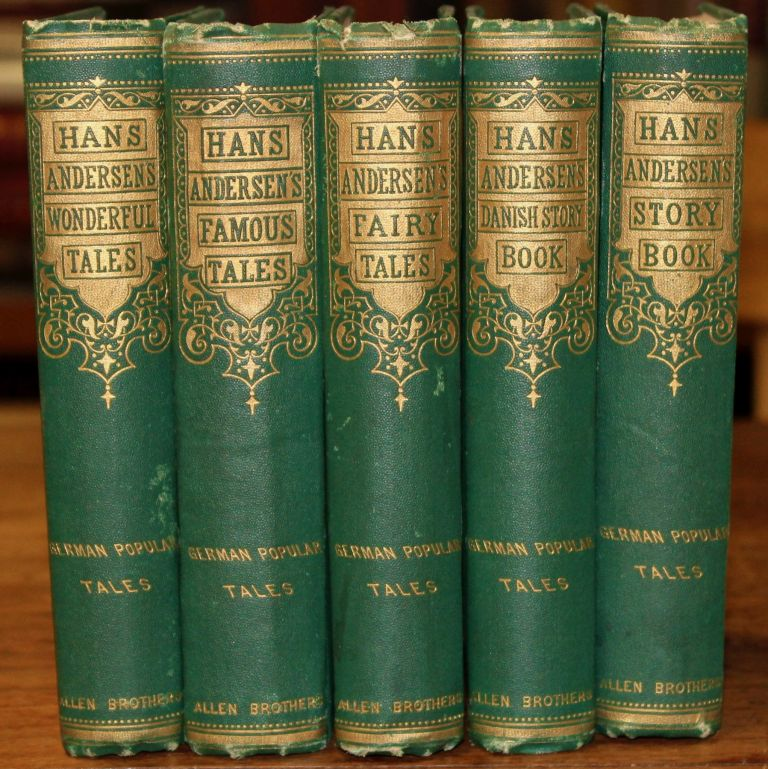 Works]. Fairy Tales; Story Book; Wonderful Tales from Denmark; Famous Stories; and The Danish Story-Book. Hans Christian Andersen.