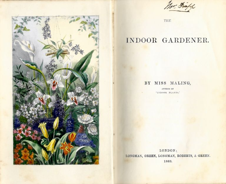 The Indoor Gardener. London: Longman, Green, Longman, Roberts, and Green, 1863. Maling, Elizabeth Anne.