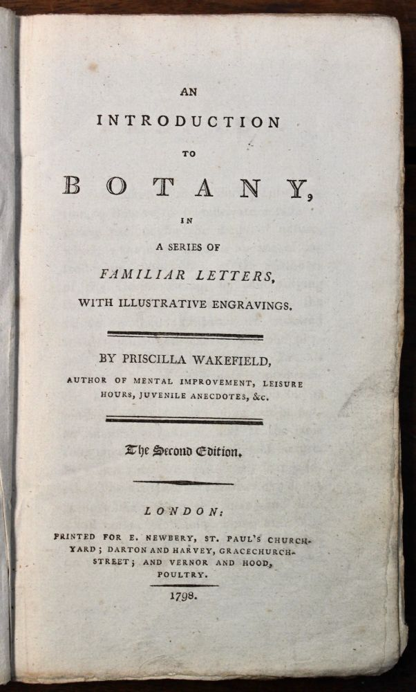 An Introduction to Botany, in a Series of Familiar Letters. With Illustrative Engravings. Priscilla Wakefield.