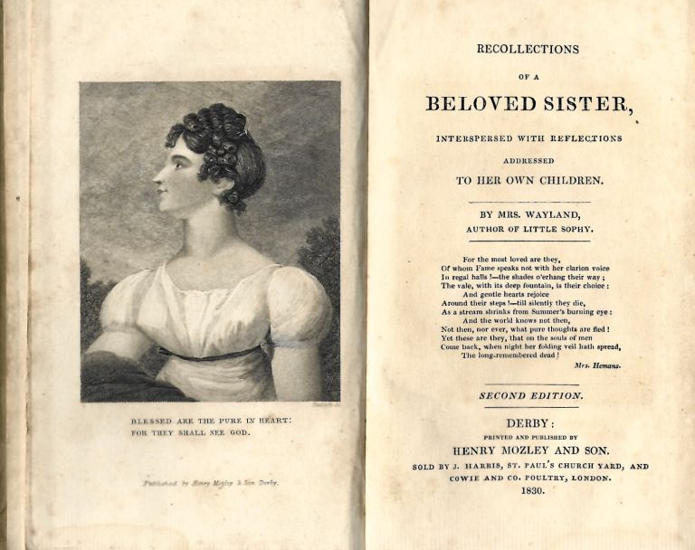 Recollections of a Beloved Sister, Interspersed with Reflections Addressed to Her Own Children. Wayland, Jane.