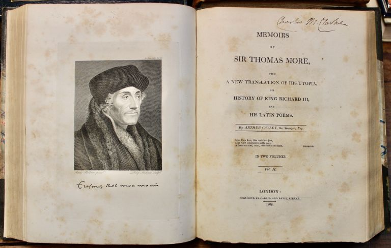 Memoirs of Sir Thomas More, with a New Translation of His Utopia, His History of King Richard III, and His Latin Poems. Translated by Arthur Cayley, the Younger, Esq. Sir Thomas More, Arthur Cayley.