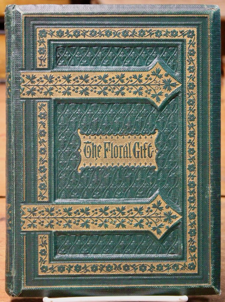 The Floral Gift. An Illuminated Souvenir. Samuel Stanesby.