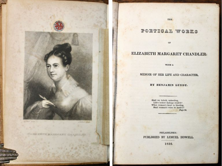 The Poetical Works...with a memoir of her life and character, by Benjamin Lundy. Elizabeth Margaret Chandler.
