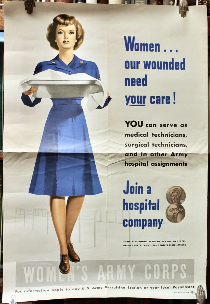 Women...Our Wounded Need Your Care! Women's Army Corps.