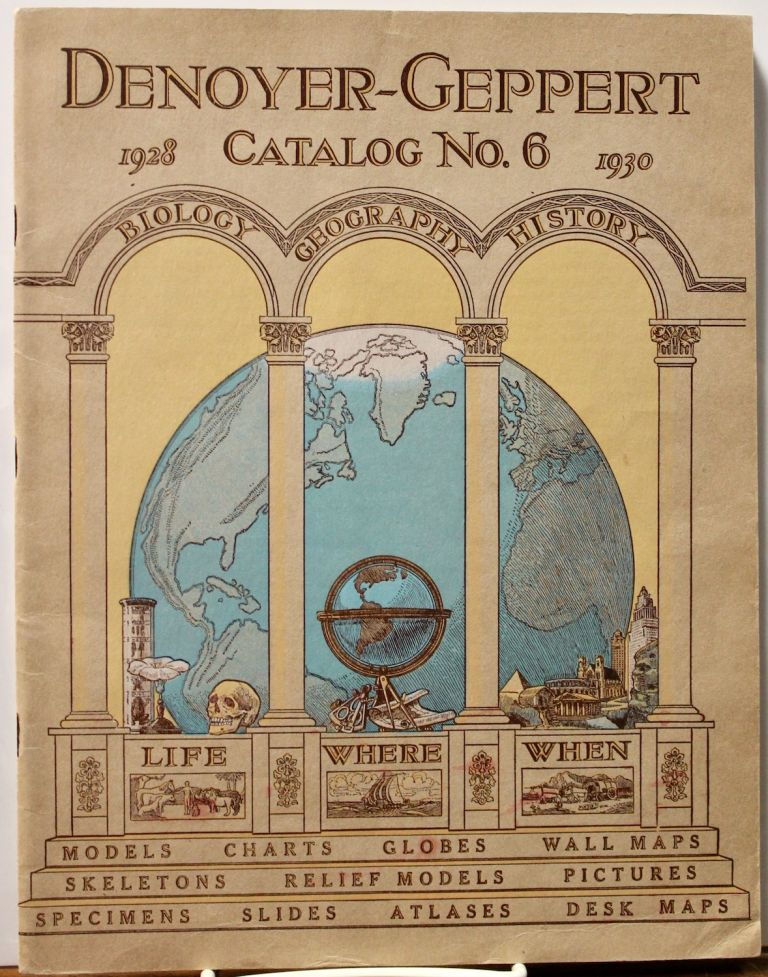 The New Denoyer-Geppert Catalogue No. 6, 1928-1930. Maps, Charts, Specimens, Globes [etc.] ...for the more effective teaching of geography, history, biology. School supply catalogues.