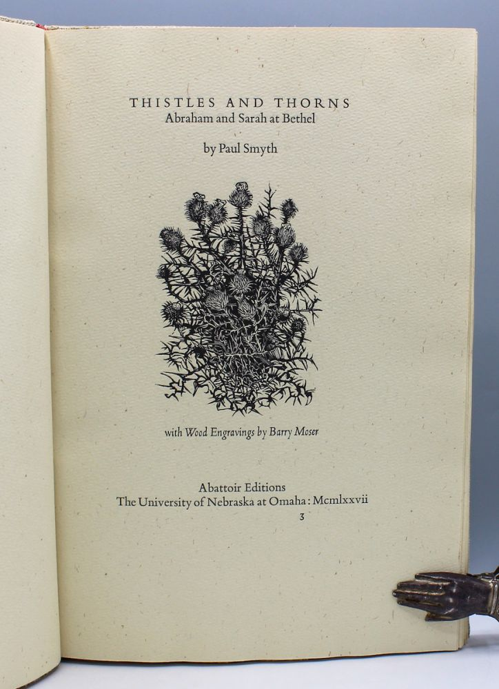 Thistles and Thorns: Abraham and Sarah at Bethel. With Wood Engravings by Barry Moser. Abbatoir Editions, Paul Smyth.