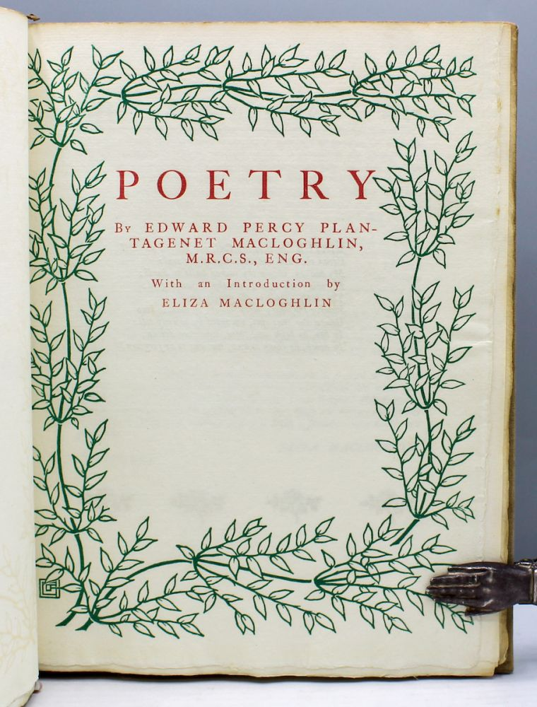 Poetry. With an introduction by Eliza Macloghlin. Pear Tree Press, Edward Percy Plantagenet Macloghlin.