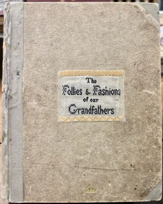 The Follies & Fashions of Our Grandfathers (1807). Embellished with Thirty-seven whole-page...