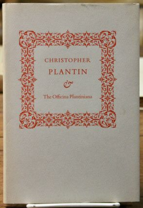 Christopher Plantin & The Officina Plantiniana. A sketch by Saul Marks, and a translation by...