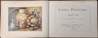 China Painting. With Sixteen Original Coloured Plates.