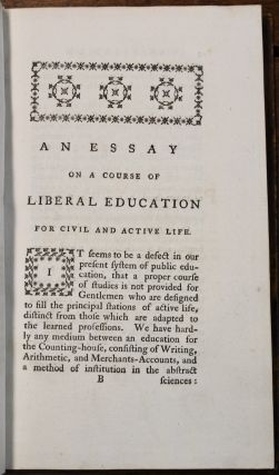 An Essay on a Course of Liberal Education for a Civil and Active Life. With plans of lectures on I. The Study of History and general Policy. II. The History of England. III. The Constitution and Laws of England. To which are added Remarks on a Code of Education, Proposed by Dr. Brown, in a late Treatise, intitled, Thoughts on Cvil Liberty, &c.