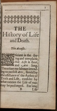 The Historie of Life and Death. With Observations Naturall and Experimental for the Prolonging of Life. Wtitten by the Right Honorable Francis Lord Verulam, Viscount of S. Alban.