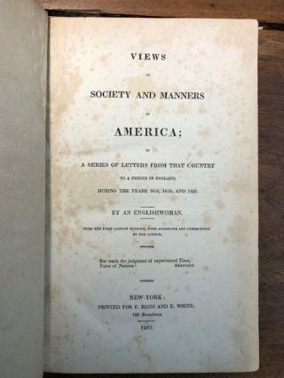 Views of Society and Manners in America; in a Series of Letters from that Country to a Friend in England, During the Years 1818, 1819, and 1820. By an Englishwoman