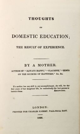 Thoughts on Domestic Education; The Result of Experience. By a Mother...