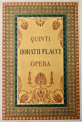 The Works of Horatius Quintus Flaccus Illustrated Chiefly from the Remains of Ancient Art. With a Life by the Rev. Henry Hart Milman.