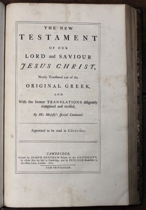 The Holy Bible, Containing the Old and New Testaments; Newly translated out of the original tongues and With the former translations diligently compared and revised by His Majesty's Special Command...