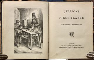 """Jessica's First Prayer. By the Author of """"Fern's Hollow,"""" etc."""