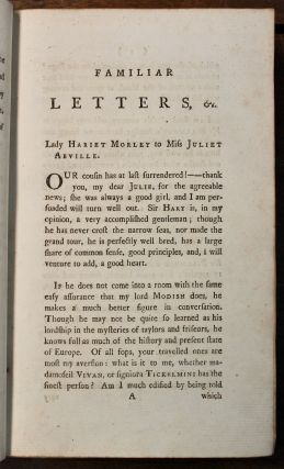 Familiar Letters on a Variety of Important and Interesting Subjects, from Lady Hariet Morley, and Others.
