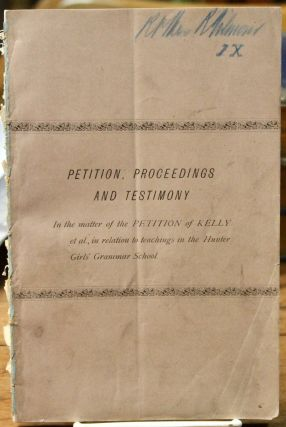 Petition, Proceedings and Testimony. In the matter of the Petition of Kelly et al., in relation...