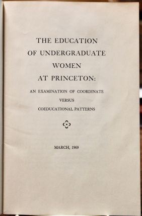 The Education of Undergraduate Women at Princeton: An Examination of Coordinate Versus Coeducational Patterns.