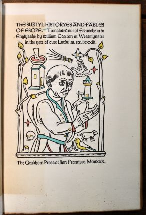 The Subtyl Historyes and Fables of Esope. Translated out of the Frensshe in to Englysshe by William Caxton at Westmynstre in the Yere of Oure Lorde M.CCC.LXXXIII