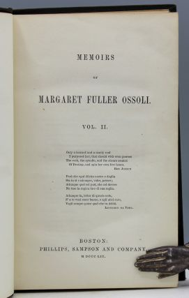 Memoirs of Margaret Fuller Ossoli. [Edited by Ralph Waldo Emerson, James Freeman Clarke, and W.H. Channing.]