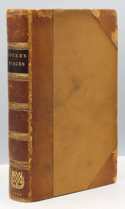 A Collection of Several Pieces of Mr. John Locke, Never before printed, or not extant in his Works. Publish'd by the Author of the Life of the ever-memorable Mr. John Hales, &c.