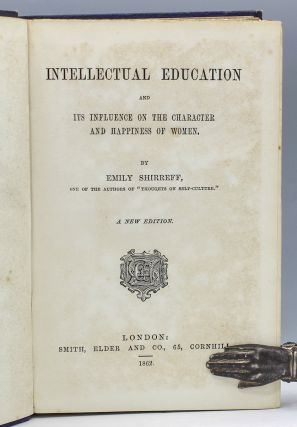 Intellectual Education, and Its Influence on the Character and Happiness of Women.