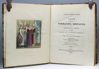 Letters Written During a Tour Through Normandy, Brittany, and Other Parts of France, in 1818: Including Local and Historical Descriptions: with Remarks on the Manners and Character of the People.